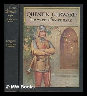 Quentin Durward, by Sir Walter Scott .: Scott, Walter, Sir