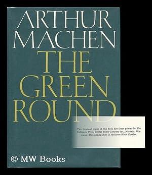 The Green Round: Machen, Arthur