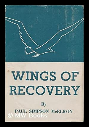 Wings of Recovery, by Paul Simpson McElroy: McElroy, Paul Simpson