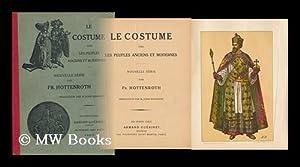 Le Costume Chez Les Peuples Anciens Et: Hottenroth, Friedrich