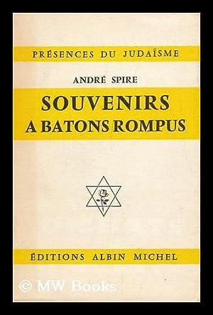 Souvenirs a Batons Rompus: Spire, Andre (1868-)