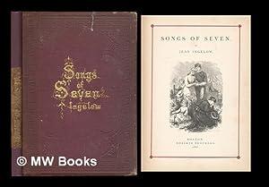 Songs of seven / by Jean Ingelow: Ingelow, Jean (1820-1897)