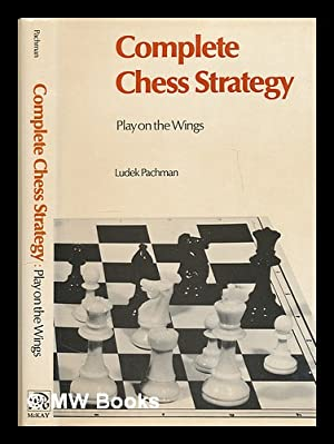 Complete chess strategy : play on the: Pachman, Ludek
