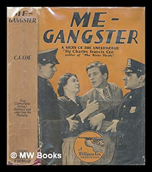 Me --- gangster illustrated with scenes from: Coe, Charles Francis
