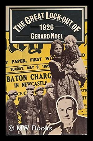 The Great Lock-Out of 1926 / [By]: Noel, Gerard