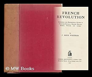 French Revolution : Historical and Biographical Studies: Whitham, John Mills