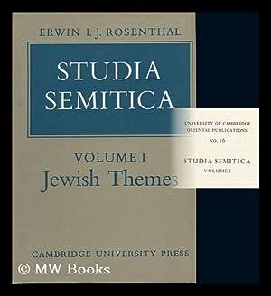 Studia Semitica; V. 1. Jewish Themes [By] Erwin I. J. Rosenthal: Rosenthal, Erwin Isak Jakob