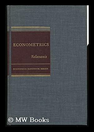Econometrics; an Introduction to Maximum Likelihood Methods.: Valavanis, Stefan. Alfred