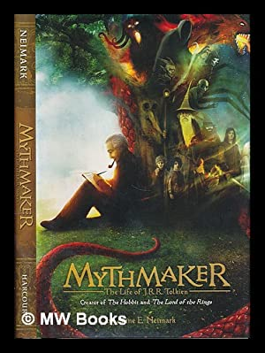 Mythmaker : the life of J.R.R. Tolkien,: Neimark, Anne E.