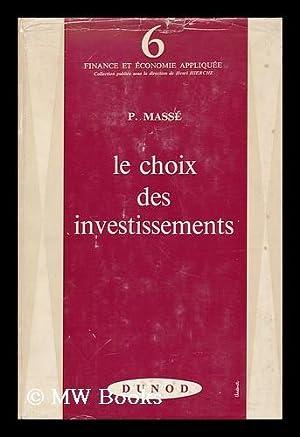 Le Choix Des Investissements; Criteres Et Methodes: Masse, Pierre