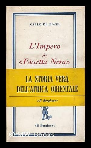 L' Impero Di Faccetta Nera / Carlo: De Biase, Carlo
