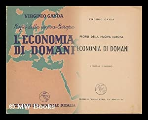 Profili Della Nuova Europa. L'Economia Di Domani: Gayda, Virginio
