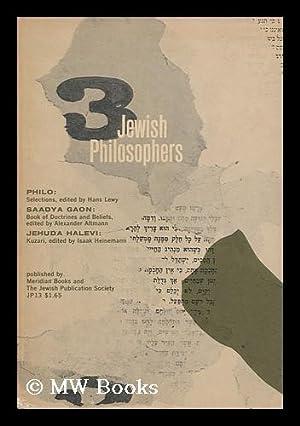 Three Jewish Philosophers : Philo: Selections /: Philo, Of Alexandria