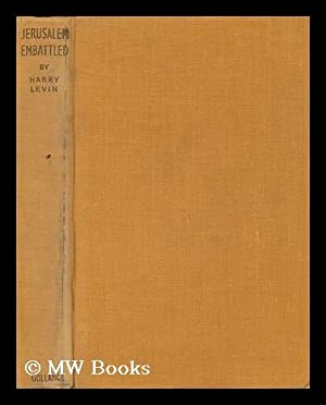Jerusalem Embattled : a Diary of the: Levin, Harry (1910-1965)
