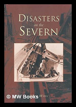 Disasters on the Severn / Chris Witts: Witts, Chris