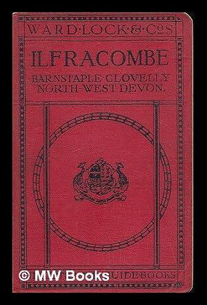 A pictorial and descriptive guide to Ilfracombe,: Ward, Lock &