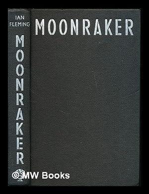 Moonraker / by Ian Fleming: Fleming, Ian (1908-1964)