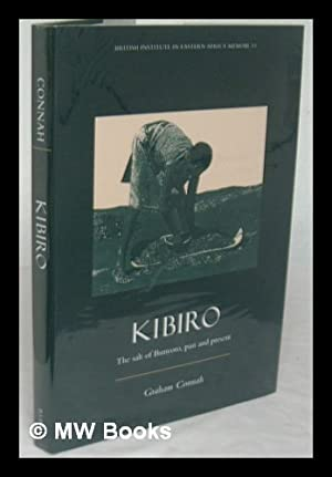 Kibiro : the salt of Bunyoro, past and present / by Graham Connah ; with contributions from ...