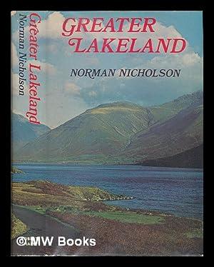 Greater Lakeland / Norman Nicholson ; photographs by Tom Wright: Nicholson, Norman