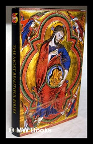 The most beautiful Bibles / edited by Andreas Fingernagel & Christian Gastgeber: ...