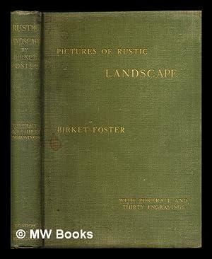 Pictures of rustic landscape / by Birket: Foster, Myles Birket