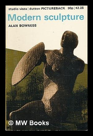 Modern sculpture / Alan Bowness: Bowness, Alan