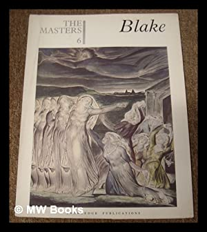 The Masters 6 : Blake. [The world's: Blake, William (1757-1827)
