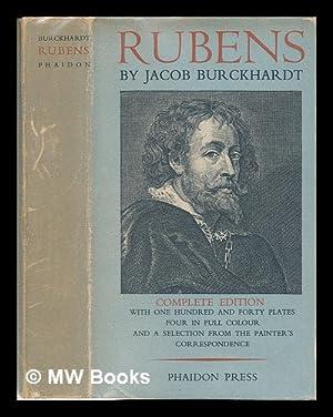 Recollections of Rubens / by Jacob Burckhardt: Burckhardt, Jakob Christoph