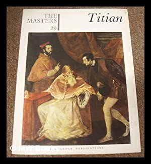 The Masters 29 : Titian. [The world's: Titian (ca 1488-1576)