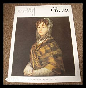 The Masters 1 : Goya. [The world's: Goya, Francisco (1746-1828)