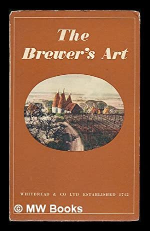 The brewer's art / Whitbread and Co.: Whitbread and Co.