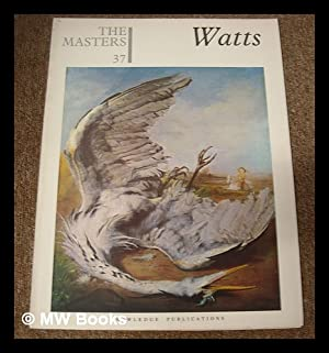 The Masters 37 : Watts. [The world's: Watts, George Frederic