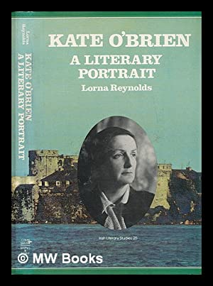 Kate O'Brien : a literary portrait /: Reynolds, Lorna