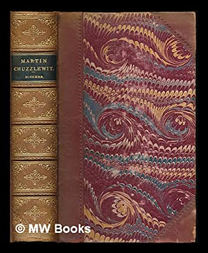 The life and adventures of Martin Chuzzlewit: Dickens, Charles (1812-1870).