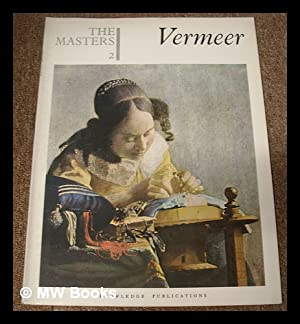 The Masters 2 : Vermeer. [The world's: Vermeer, Johannes (1632-1675)