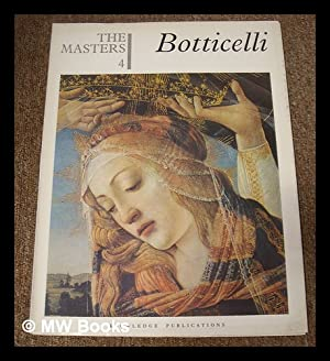 The Masters 4 : Botticelli. [The world's: Botticelli, Sandro (1444/5-1510)