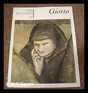 The Masters 26 : Giotto. [The world's: Giotto di Bondone