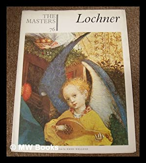 The Masters 79 : Lochner. [The world's: Lochner, Stefan (c.