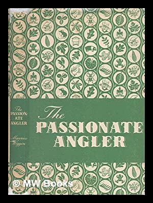 The passionate angler / with scraperboard drawings: Wiggin, Maurice (1912-