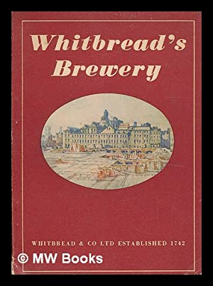 Whitbread's brewery : With 7 plates in: Whitbread & Co