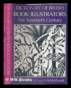 Dictionary of British book illustrators : the twentieth century / Brigid Peppin, Lucy ...