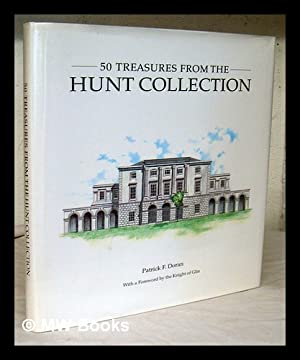 50 treasures from the Hunt Collection /: Doran, Patrick F.