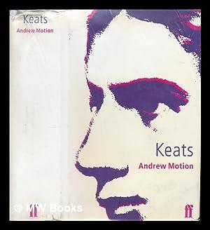 Keats / Andrew Motion: Motion, Andrew