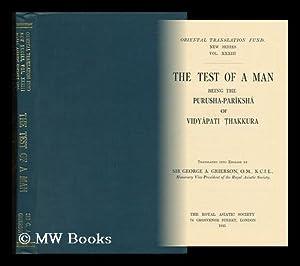 The Test of a Man. Being the: Vidyapati Thakura. George