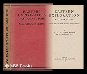 Eastern Exploration, Past and Future : Lectures: Petrie, William Matthew