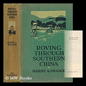 Roving through Southern China, by Harry A.: Franck, Harry Alverson