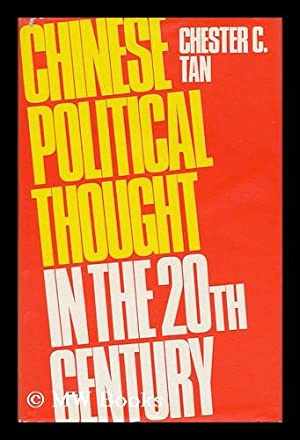 Chinese Political Thought in the Twentieth Century / Chester C. Tan: Tan, Chester C.