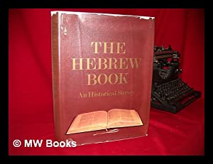 The Hebrew Book : an Historical Survey: Posner, Raphael. Israel