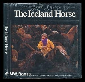 The Iceland Horse / Text, Sigurdur A.: Sigurdur A. Magnusson