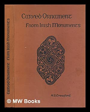 Handbook of carved ornament from Irish monuments: Crawford, Henry Saxton